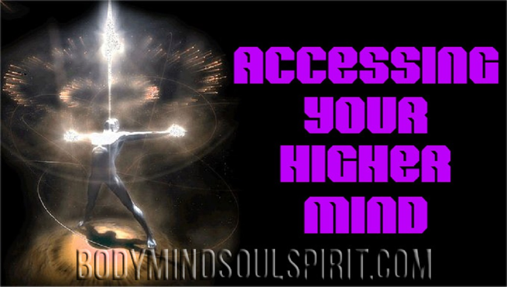 Accessing Your Higher Mind