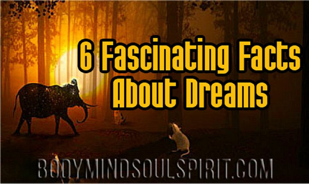 6 Fascinating Facts AboutDreams